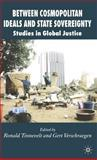 Between Cosmopolitan Ideals and State Sovereignty : Studies in Global Justice, , 1403939918