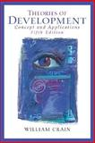 Theories of Development : Concepts and Applications, Crain, William C., 0131849913