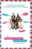 The Perfect Parents Handbook, Jennifer Conlin, 0312329911