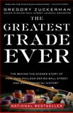 The Greatest Trade Ever, Gregory Zuckerman, 0385529910