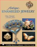 Antique Enameled Jewelry, Dale Nicholls and Robin Allison, 0764319914