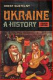 Ukraine : A History, Subtelny, Orest and University of Toronto Press Staff, 1442609915