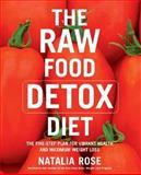 The Raw Food Detox Diet, Natalia Rose, 0060799919