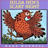 Hilda Hen's Scary Night, Mary Wormell, 0152009914