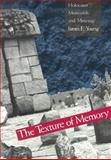 The Texture of Memory : Holocaust Memorials and Meaning, Young, James E., 0300059914