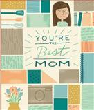 You're the Best Mom, Zondervan, 031033991X