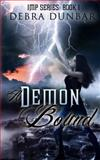 A Demon Bound, Debra Dunbar, 147826991X