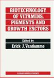 Biotechnology of Vitamins, Pigments and Growth Factors, , 9401069913