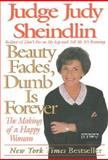 Beauty Fades, Dumb Is Forever, Judy Sheindlin, 006092991X