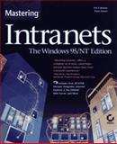 Mastering Intranets - The Windows 95/NT Edition, Coleman, Pat and Dyson, Peter, 0782119913