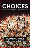 Choices, Ronald L. James, 1491719915