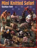 Mini Knitted Safari, Sachiyo Ishii, 1844489914