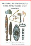 Miniature Votive Offerings in the North-West Provinces of the Roman Empire, Kiernan, Philip, 3447059915