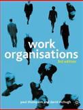 Work Organisations, Thompson, Paul and McHugh, David, 0333949919