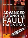Advanced Automotive Fault Diagnosis, Denton, Tom, 0750669918