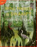 Who Needs a Swamp?, Karen Patkau, 0887769918