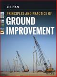 Principles and Practice of Ground Improvement, Han, J., 1118259912