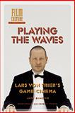 Playing the Waves : Lars Von Trier's Game Cinema, Simons, Jan, 905356991X