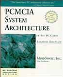 PCMCIA System Architecture : 16-Bit PC Cards, Anderson, Don and MindShare, Inc. Staff, 0201409917