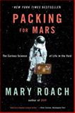 Packing for Mars, Mary Roach, 0393339912