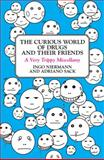 The Curious World of Drugs and Their Friends, Adriano Sack and Ingo Niermann, 0452289912