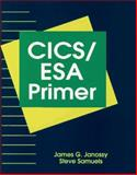CICS/ESA Primer, Janossy, James G. and Samuels, Steve, 0471309915