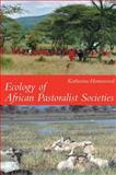 Ecology of African Pastoralist Societies, Homewood, Katherine, 0852559917