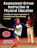 Assessment-Driven Instruction in Physical Education with Web Resource : A Standards-Based Approach to Promoting and Documenting Learning, Lund, Jacalyn and Veal, Mary Lou, 1450419917