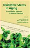 Oxidative Stress in Aging : From Model Systems to Human Diseases, , 1588299910