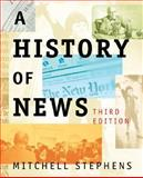 A History of News, Stephens, Mitchell, 0195189914