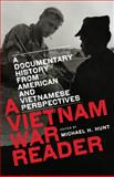 A Vietnam War Reader : A Documentary History from American and Vietnamese Perspectives, , 0807859915