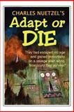 Adapt or Die, Charles Nuetzel, 155742991X
