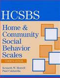 Home and Community Social Behavior Scales User's Guide, Merrell, Kenneth W., 1557669910