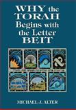 Why the Torah Begins with the Letter Beit, Michael J. Alter, 0765799928