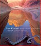 Stone Canyons of the Colorado Plateau, Charles Bowden, 0810929929