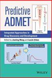 Predictive Admet : Integrated Approaches in Drug Discovery and Development, Wang, 1118299922