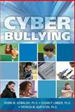 Cyber Bullying : Bullying in the Digital Age, Kowalski, Robin M. and Limber, Susan P., 1405159928