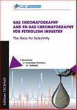 Gas Chromatography and 2D-Gas Chromatography for Petroleum Industry : The Race for Selectivity, Bertoncini, Fabrice and Courtiade-tholance, Marion, 2710809923