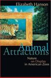 Animal Attractions - Nature on Display in American Zoos 9780691059921