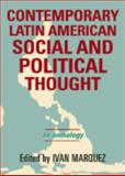 Contemporary Latin American Social and Political Thought : An Anthology, , 074253992X