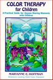 Color Therapy for Children, Maryanne E. Hoffman, 0943299926