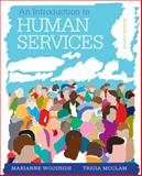 An Introduction to the Human Services : With Cases and Applications, Woodside, Marianne R. and McClam, Tricia, 1285749928