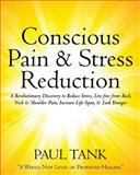 Conscious Pain and Stress Reduction, Paul Tank, 1479269921