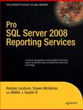 Pro SQL Server 2008 Reporting Services, Landrum, Rodney and McGehee, Shawn, 1590599926