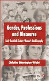 Gender, Professions and Discourse : Early Twentieth-Century Women's Autobiography, Etherington-Wright, Christine and Etherington-wright, Chris, 0230219926