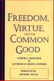 Freedom, Virtue, and the Common Good, , 0268009929