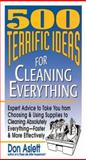 500 Terrific Ideas for Cleaning Everything, Don Aslett, 0883659921