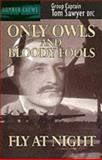 Only Owls and Bloody Fools Fly at Night, Tom Sawyer, 0907579922