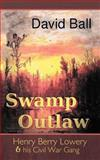 Swamp Outlaw, David Ball, 1467069922