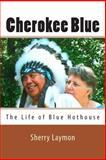 Cherokee Blue, Sherry Laymon, 1500319929